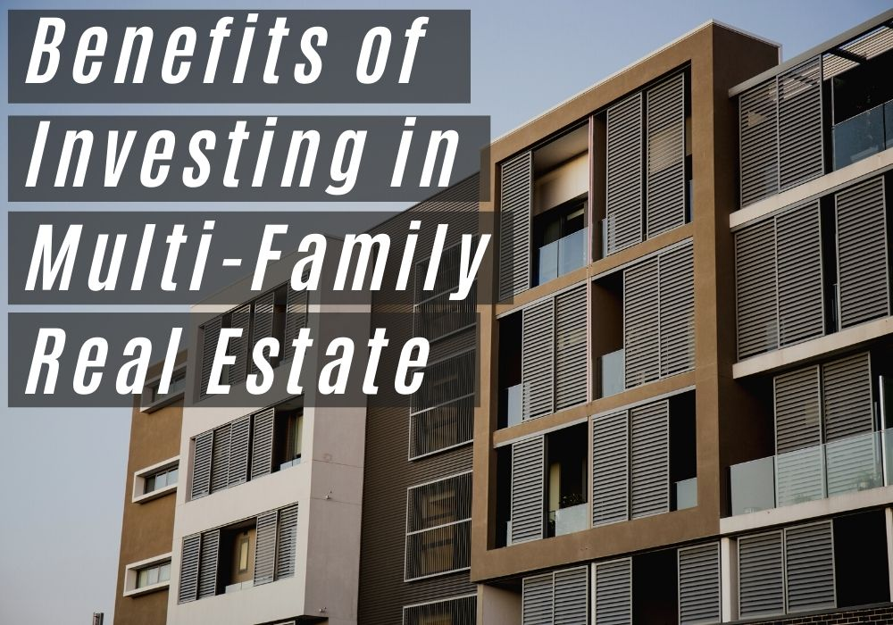 Benefits of Investing in Multi-Family Real Estate