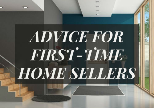 Advice for First-Time Home Sellers