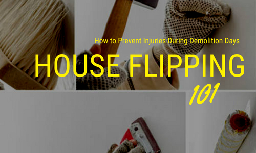 House Flipping 101: How to Prevent Injuries During Demolition Days